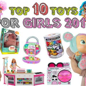 Best Toys for Girls 2019